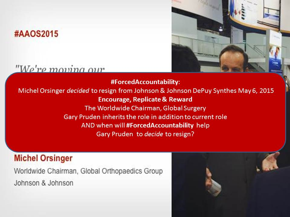 Johnson & Johnson DePuy Synthes CEO Resigns when will Worldwide Chairman of Global Surgery Gary Pruden decide to resign