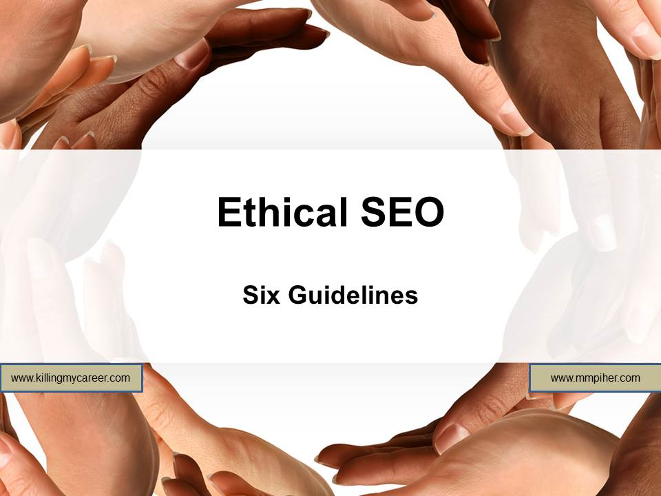 Ethical SEO Killing My Career MMpiHer Consulting