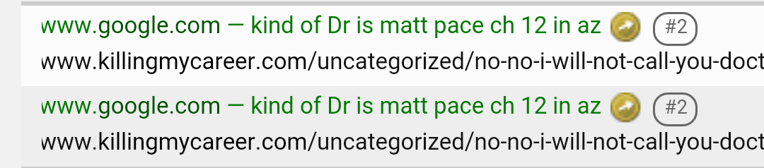 "Google search analytics for Killing My Career ""kind of Dr is Matt Pace ch 12 az,"" indicates viewers are needlessly confused based on the image of a title"