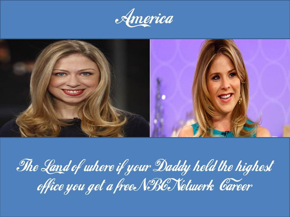 Chelsea Clinton Jenna Bush Hager free NBC Network Career if Daddy was President
