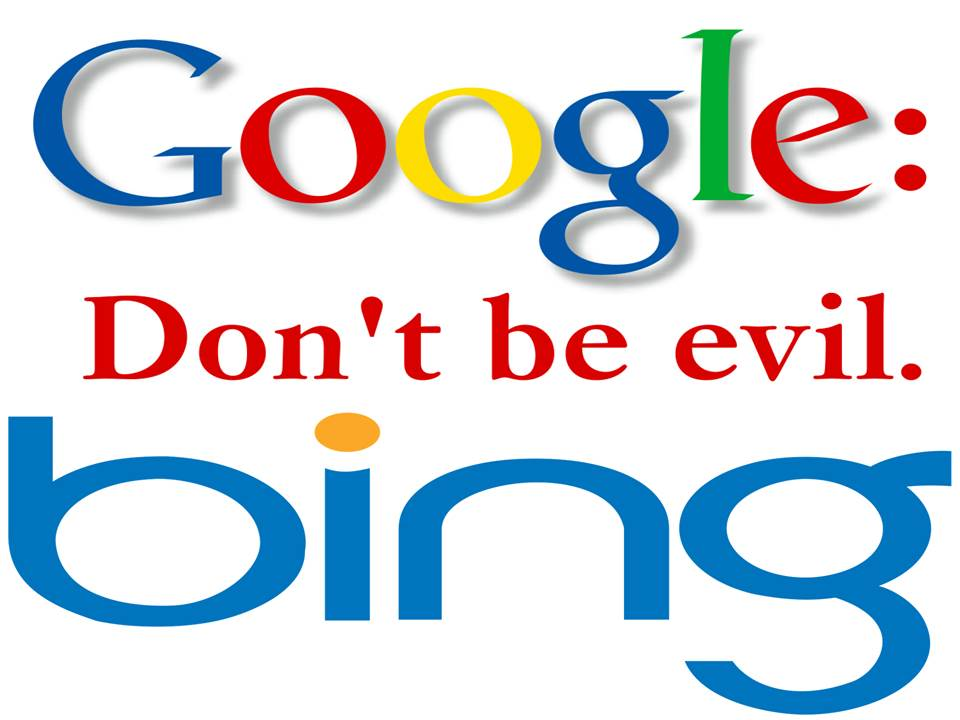 Bing Google Dont be evil