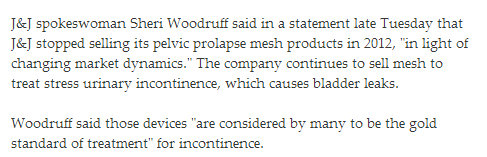 Johnson & Johnson spokeswoman Sheri Woodruff the company continues to sell mesh gold standard