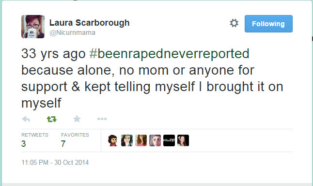 Laura Scarborough on Twitter 33 yrs ago #beenrapedneverreported because alone, no mom or anyone for support & kept telling myself I brought it on myself - Google Chrome 10302014 114723 PM