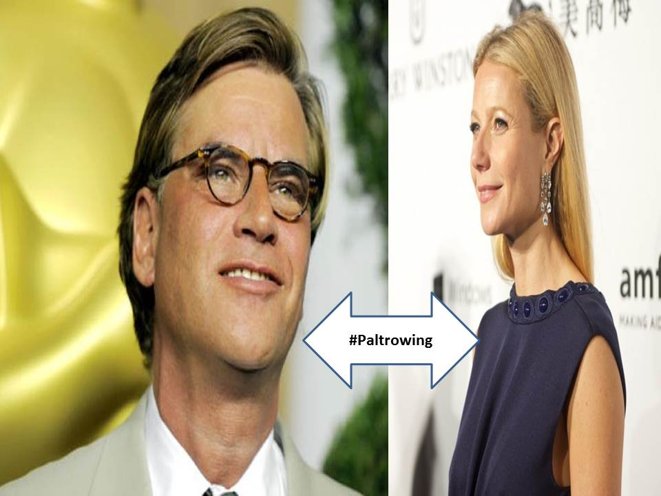 Aaron Sorkin and Gwyneth Paltrow both insufferable assholes #Paltrowing