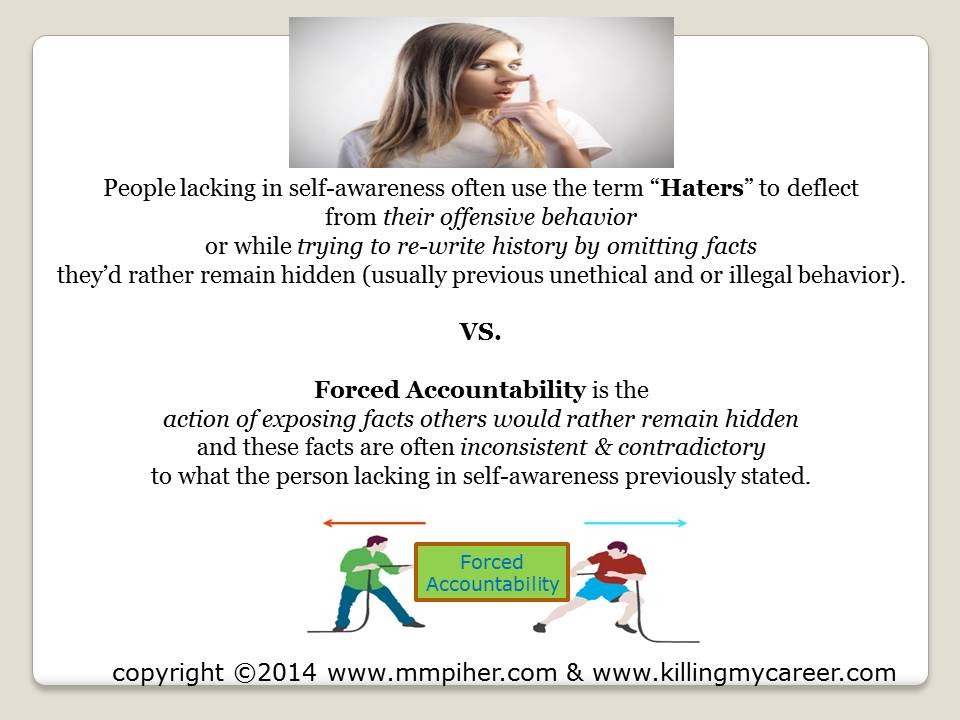 Haters is a misused term Forced Accountability Killing My Career 12 30 2014