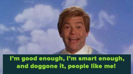 stuart_smalley_Daily-Affirmations-I-am-good-enough-I-am-smart-enough-and-doggone-it-people-like-me_f_improf_431x431