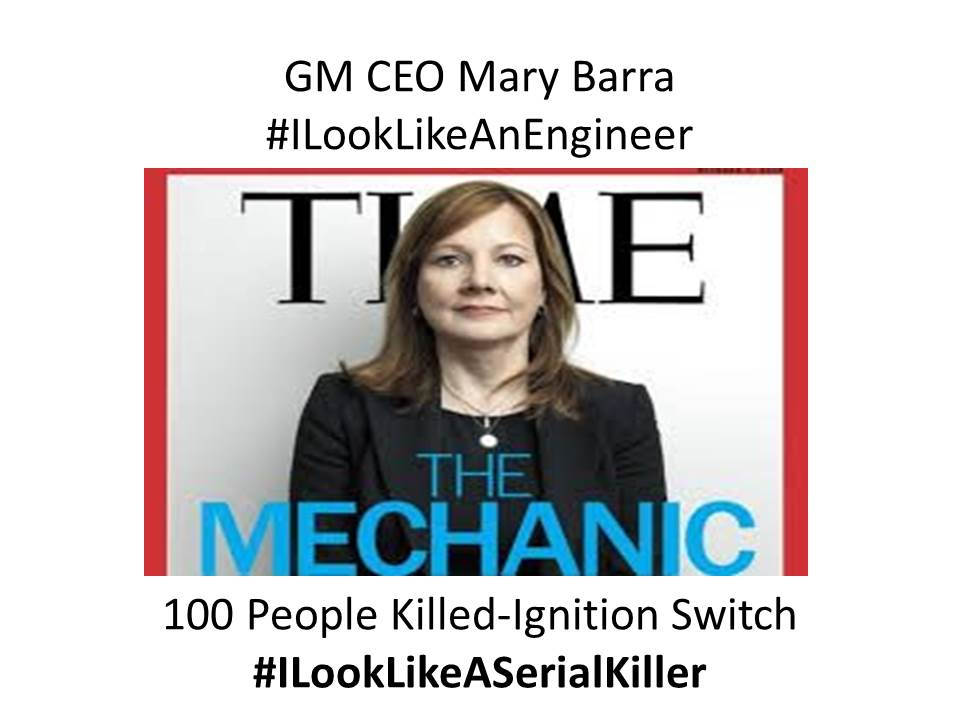 GM CEO Mary Barra has the blood of 100 people on her hands #ILookLikeASerialKiller