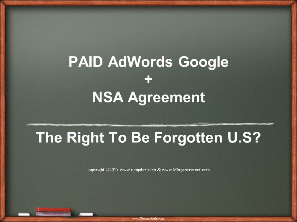 PAID AdWords Google Plus NSA Agreement Equal Right To Be Forgotten U S