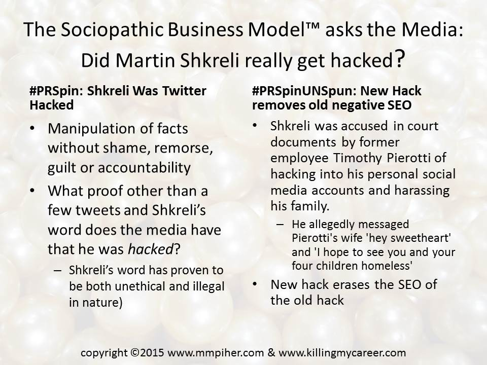 The Sociopathic Business Model™ asks the Media Was Martin Shkreli really hacked